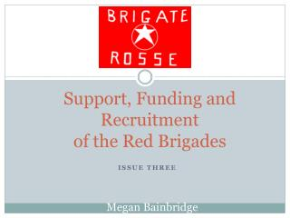 Support, Funding and Recruitment  of the Red Brigades