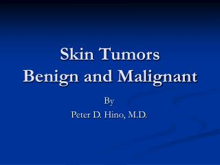 Skin Tumors Benign and Malignant