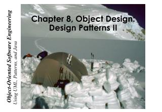 Chapter 8, Object Design: Design Patterns II