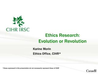 Ethics Research:  Evolution or Revolution
