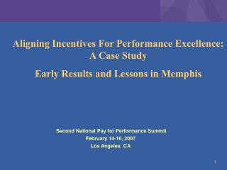 Aligning Incentives For Performance Excellence: A Case Study Early Results and Lessons in Memphis