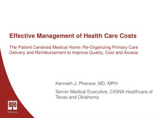 Kenneth J. Phenow, MD, MPH Senior Medical Executive, CIGNA Healthcare of Texas and Oklahoma