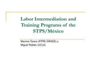 Labor Intermediation and Training Programs of the STPS/M éxico