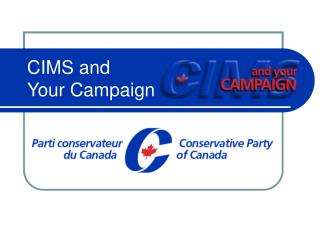 CIMS and Your Campaign