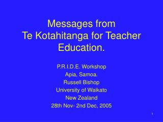 Messages from  Te Kotahitanga for Teacher Education.