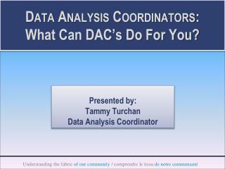 Data Analysis Coordinators: What Can DAC's Do For You?