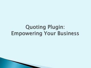 Quoting Plugin: Empowering Your Business