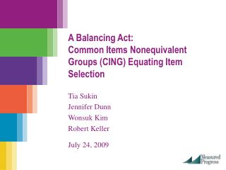 A Balancing Act: Common Items Nonequivalent Groups (CING) Equating Item Selection