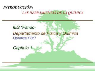 INTRODUCCIÓN: LAS HERRAMIENTAS DE LA QUÍMICA
