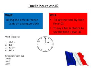 WALT:  Telling the time in French using an analogue clock