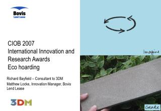 CIOB 2007  International Innovation and Research Awards Eco hoarding