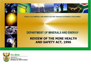 REVIEW OF THE MINE HEALTH AND SAFETY ACT, 1996