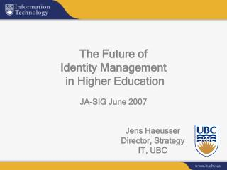 The Future of  Identity Management  in Higher Education JA-SIG June 2007