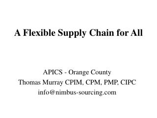 A Flexible Supply Chain for All