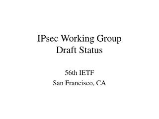 IPsec Working Group Draft Status