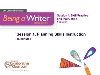 Session 1, Planning Skills Instruction 45 minutes