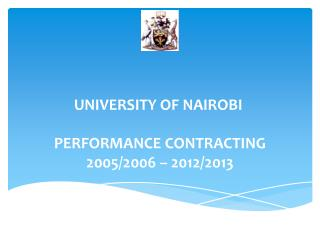 UNIVERSITY OF NAIROBI   PERFORMANCE CONTRACTING 2005/2006 – 2012/2013