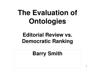 The Evaluation of Ontologies Editorial Review vs. Democratic Ranking