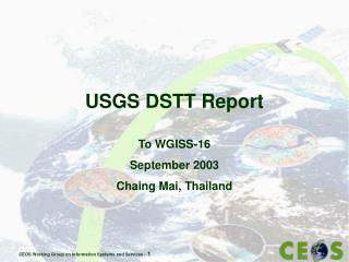 USGS DSTT Report To WGISS-16 September 2003 Chaing Mai, Thailand