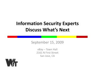 Information Security Experts Discuss What's Next