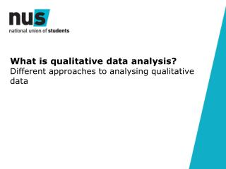 What is qualitative data analysis? Different approaches to analysing qualitative data