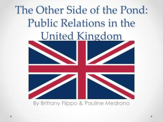 The Other Side of the Pond: Public Relations in the United Kingdom