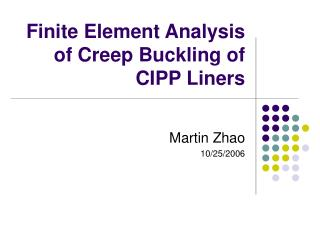 Finite Element Analysis of Creep Buckling of CIPP Liners