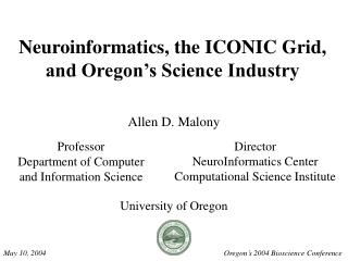 Neuroinformatics, the ICONIC Grid, and Oregon's Science Industry