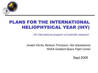 PLANS FOR THE INTERNATIONAL HELIOPHYSICAL YEAR (IHY)