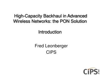 High-Capacity Backhaul in Advanced Wireless Networks: the PON Solution Introduction