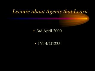 Lecture about Agents that Learn