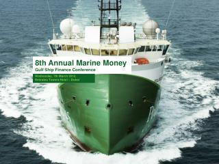8th Annual Marine Money Gulf Ship Finance Conference