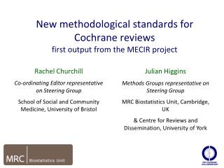 New methodological standards for Cochrane reviews  first output from the MECIR project