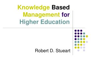 Knowledge Based Management  for  Higher Education