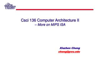 Csci 136 Computer Architecture II –  More on  MIPS ISA