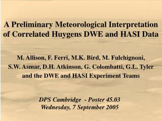 A Preliminary Meteorological Interpretation of Correlated Huygens DWE and HASI Data