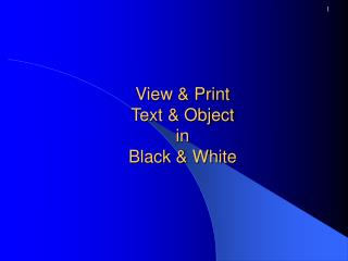 View & Print Text & Object  in  Black & White
