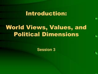 Introduction: World Views, Values, and Political Dimensions