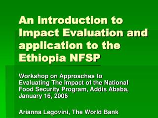 An introduction to Impact Evaluation and application to the Ethiopia NFSP