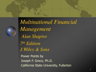 Multinational Financial Management Alan Shapiro 7 th Edition J.Wiley & Sons