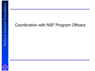 Coordination with NSF Program Officers