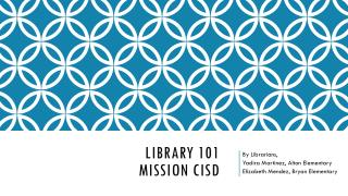 Library 101 Mission CISD