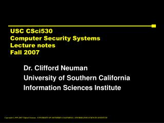 USC CSci530 Computer Security Systems  Lecture notes Fall 2007