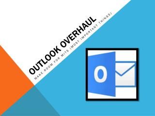OUTLOOK OVERHAUL