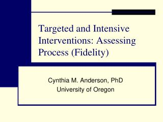 Targeted and Intensive Interventions: Assessing Process (Fidelity)