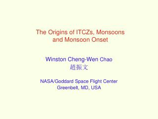 The Origins of ITCZs, Monsoons  and Monsoon Onset