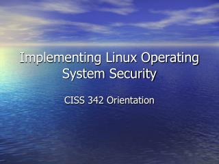 Implementing Linux Operating System Security