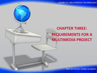 CHAPTER THREE: REQUIREMENTS FOR A  MULTIMEDIA PROJECT