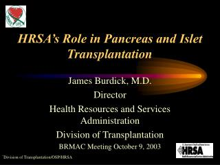HRSA s Role in Pancreas and Islet Transplantation