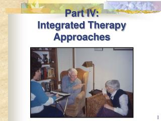 Part IV:  Integrated Therapy Approaches